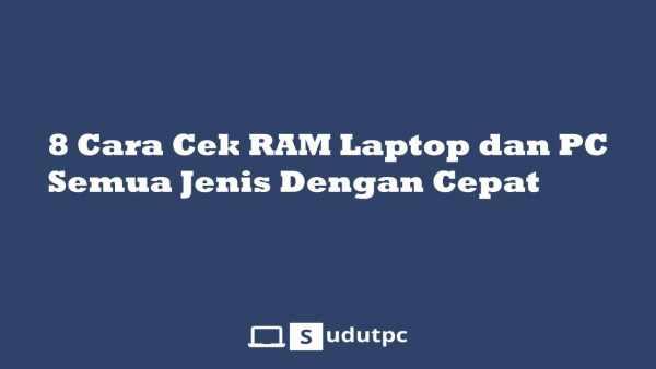 Cara cek RAM laptop dan komputer
