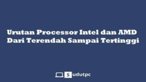 Urutan processor Intel dan AMD