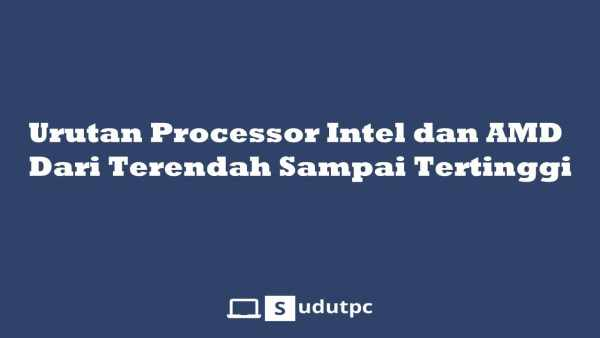 Urutan processor Intel dan AMD