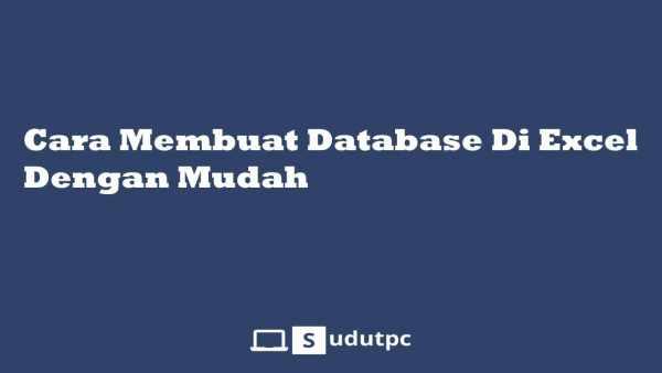 Cara membuat database dengan excel