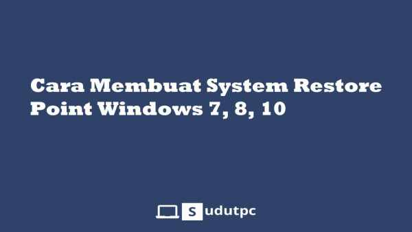 Cara membuat restore point Windows