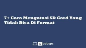 SD Card Tidak Bisa Di Format