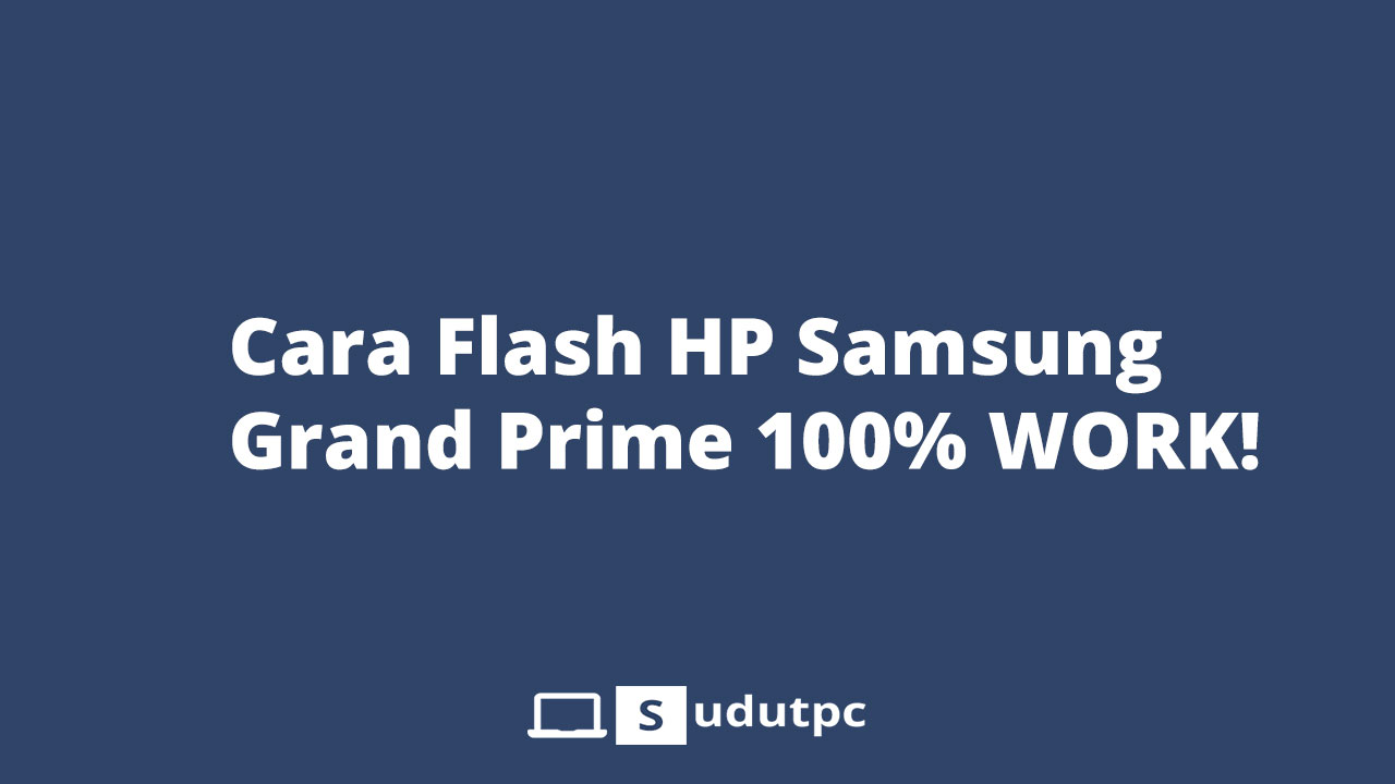 cara flash hp samsung grand prime