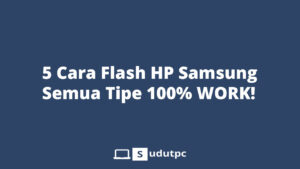 cara flash hp samsung semua tipe