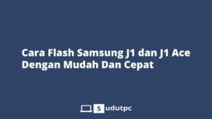 Cara Flash Samsung J1