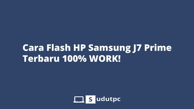 Cara flash hp Samsung J7 Prime